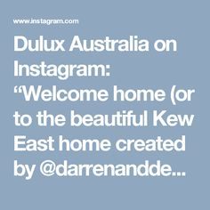"Dulux Australia on Instagram: ""Welcome home (or to the beautiful Kew East home created by @darrenanddeanne), it's officially the weekend! ✨ Dulux #DieskauDouble was used…"""