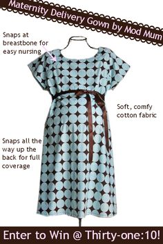Win a free Mod Mum Maternity Delivery Gown!  You will be the envy of all the girls in L & D! Contest ends 9/7/13