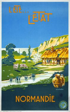 L'été, l'été, Normandie (Summer, summer, Normandy). A vintage French advertisement for the Normandy coast shows a rural scene with cows a cottage, cliffs and the sea. Circa 1930s. Illustrated by Lucien Baubaut.