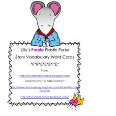 Introduce these vocabulary words to students prior to reading Lilly's Purple Plastic Purse. Have students raise their hand when they hear it in the...