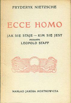 Ecce homo. Jak się staje - kim się jest, Fryderyk Nietzsche, bis, 1989, http://www.antykwariat.nepo.pl/ecce-homo-jak-sie-staje-kim-sie-jest-fryderyk-nietzsche-p-14447.html
