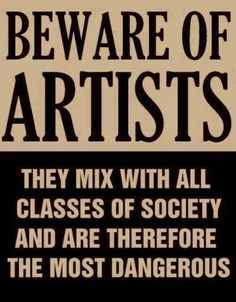 Actual poster from the issued by Senator Joseph McCarthy at the height of the Red Scare and anti communist witch hunt in Washington. All artists were suspect. I think this would be a cute picture/poster to have in the house Red Scare, Poesia Visual, Now Quotes, Random Quotes, Wow Art, Statements, Psychedelic Art, Just In Case, Wise Words