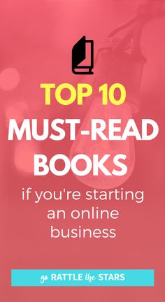 Top 10 Must Read Books if you're starting an online business. Learn from the best in the biz with these essential reads. Entrepreneur | Online business | blogging