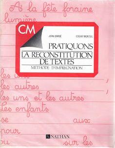 Barbé, Monteil - Pratiquons la reconstitution de textes CM