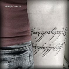 Elvish Tattoo, Lord Of The Rings Tattoo, Ring Tattoos, Black And Grey Tattoos, Lotr, Body Art, Tattoo Quotes, Tolkien, Ink