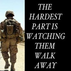 the hardest thing I've ever had to do--Army Mom Marines Girlfriend, Airforce Wife, Military Deployment, Military Spouse, Deployment Quotes, Way Of Life, The Life, Army Sister, Marine Mom
