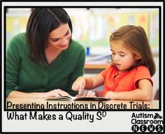 Autism Classroom NewsPresenting Instructions in Discrete Trials: What Makes a Quality SD?