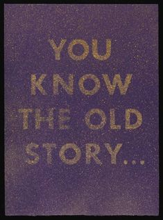 Edward Ruscha 'You Know the Old Story', 1975 © Edward Ruscha