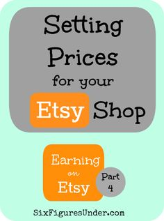 Setting Prices For Your Etsy Shop-- Earning on Etsy Part 4