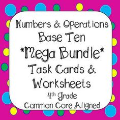 This bundle covers ALL standards in Numbers and Operations Base Ten domain (4.NBT.1 - 4.NBT.6) in 4th Grade Math. Over 280 Task Cards and 135 Printables. All the resources you need to use for tests, quizzes, homework, spiral review, morning work, small group instruction, or