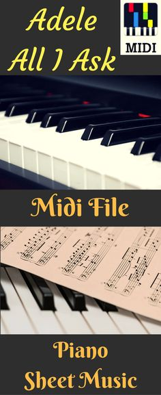 Adele All I Ask Midi which is a piano tutorial. Get All I Ask Piano Sheet Music as well. #adele #alliask #midi #sheetmusic #synthesia