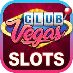 Club Vegas Slot Games Free Coins