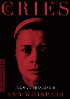 "Ingmar Bergman - ""Cries and Whispers"" (""Viskningar och rop"") as re-released by The Criterion Collection in 2015."