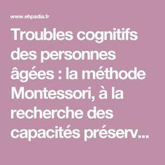 Troubles cognitifs des personnes âgées : la méthode Montessori, à la recherche des capacités préservées