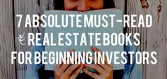 7 Absolute Must-Read Real Estate Books for Beginning Investors