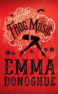 """The Huffington Post includes FROG MUSIC in their """"6 Books You Should Read This Spring"""" list. """"Emma Donoghue's eighth novel, her first since 2010's eerily quirky best-seller Room, is a riveting literary thriller."""""""