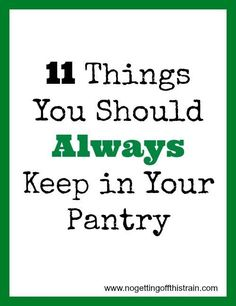 Not sure of the essentials to keep in your pantry? Click here for ideas and you'll always have the basics to make a meal! http://www.nogettingoffthistrain.com