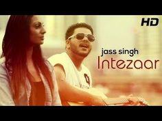 Intezaar Full Song | Jass Singh | Punjabi Songs 2014 Latest | Full HD