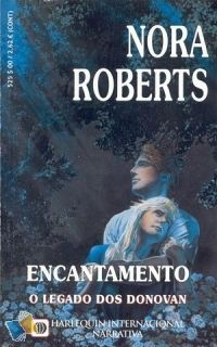 Romance de Bolso : Encantamento - Nora Roberts - Harlequin Internacional Narrativa Nº 3