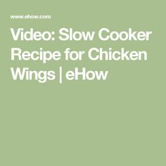 Video: Slow Cooker Recipe for Chicken Wings | eHow