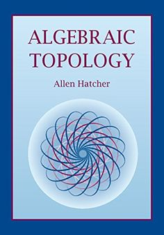 In most major universities one of the three or four basic first-year graduate mathematics courses is algebraic topology. This introductory text is suitable for Math Books, Science Books, Data Science, Geometry Book, Algebraic Geometry, Math Textbook, Theoretical Physics, Buying Books Online, Graduate Courses
