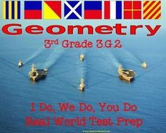 3rd Grade Standard 3.G.2 Real World Geometry TEST PREP MASTERY using United States Signal Flags.  1. Your kids will love the real-world photos that will grab their attention and generate discussion about geometry in the real world. Connect to your document camera or smart board and you're ready to go.  2. Use the 48 standards-based task cards to engage students in relevant practice.   3. Use the 48 questions in assessment format to measure evidence of learning.