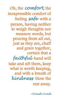 ... and with a breath of kindness blow the rest away.