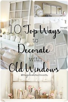 10 Top Ways to Decorate With Old Windows Antique Windows, Wooden Windows, Vintage Windows, Windows And Doors, Antique Window Frames, Recycled Windows, Old Window Decor, Old Window Panes, Faux Window