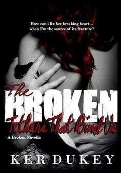 2eb2912095 COVER REVEAL  The Broken Tethers That Bind Us by Author KER DUKEY Add to  your
