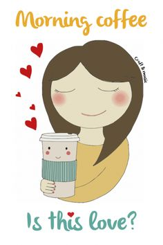 Morning coffee. Is this love. Descargable