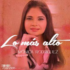 Declara la grandeza de Dios con #LoMásAlto, el nuevo tema de Mónica Rodríguez. #MiDiosGrande #alabanza #rock #pop ➜ http://canzion.com/es/noticias/654-monica-rodriguez-lanza-nuevo-tema-lo-mas-alto