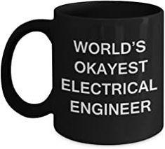 Funny Mug - World's Okayest Electrical Engineer - Porcelain Black Funny Coffee Mug & Coffee Cup Gifts 11 OZ - Funny Inspir...