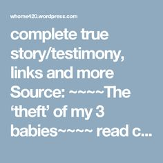 complete true story/testimony, links and more  Source: ~~~~The 'theft' of my 3 babies~~~~ read complete story at Source: ~~~~The 'theft' of my 3 babies~~~~   this (pt.10) of book is my story of my experience of being treated as a white slave and more in USA as a white woman.. by own white roots, Hawaiians, African Americans..and, others as part of organized crime on me, by a hit put on me by my own biological father donald jospeh Walters last known address Thackerville, OK.. dob: 12.04.45…