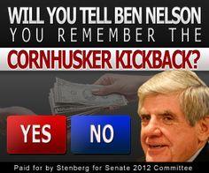 """Tell Ben Nelson you remember the """"Cornhusker Kickback""""."""