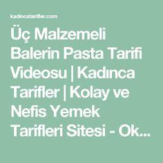 Üç Malzemeli Balerin Pasta Tarifi Videosu | Kadınca Tarifler | Kolay ve Nefis Yemek Tarifleri Sitesi - Oktay Usta