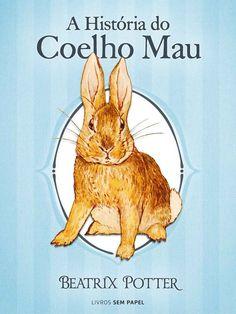 A História do Coelho Mau (Coleção #Beatrix #Potter) #eBook