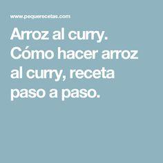 Arroz al curry. Cómo hacer arroz al curry, receta paso a paso.