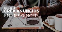 Implementa tu Estrategia de Marketing con los anuncios en Messenger. Conoce cómo hacerlos y trucos para lograrlo de la mejor manera.