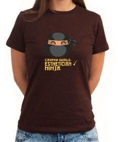 Career Goals Esthetician Ninja Women T-Shirt