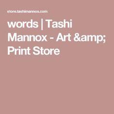 words   Tashi Mannox - Art & Print Store