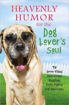 """Heavenly Humor for the Dog Lover's Soul""  from ~The Barbour Publishing~    