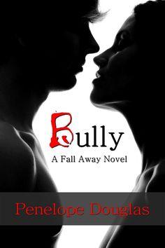 "Bully by Penelope Douglas (Tatum ""Tate"" Brandt & Jared Trent)"