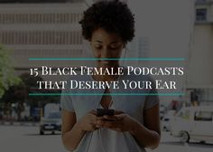 054. 15 Black Female Podcasts that Deserve Your Ear
