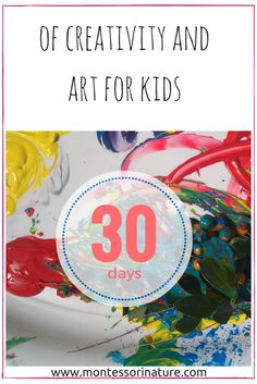 30 Days of Creativity and Art for Kids Series | Montessori Nature