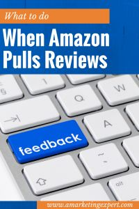 What to do when Amazon pulls your reviews