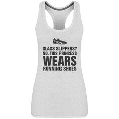 No Glass Slippers Runner | No glass slippers, this princess wears running shoes. Customize your own unique design to wear while you train. This fashionable fitness tank is perfect to wear when you're running.