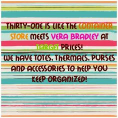 I love this and THIS is why I am addicted! Check out 31 at www.mythirtyone.com/SinfullyChicBags/