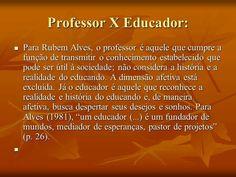 Pensamento de Rubens Alves.