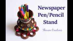 News Paper Pen Stand/ Best from Waste/ How to make Pen/Pencil Stand - YouTube