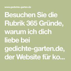 Besuchen Sie die Rubrik 365 Gründe, warum ich dich liebe bei gedichte-garten.de, der Website für kostenlose Gedichte, Zitate & Sprüche.